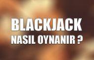 Blackjack Nasıl Oynanır ?