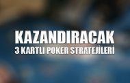 Kazandıracak 3 Kartlı Poker Stratejileri