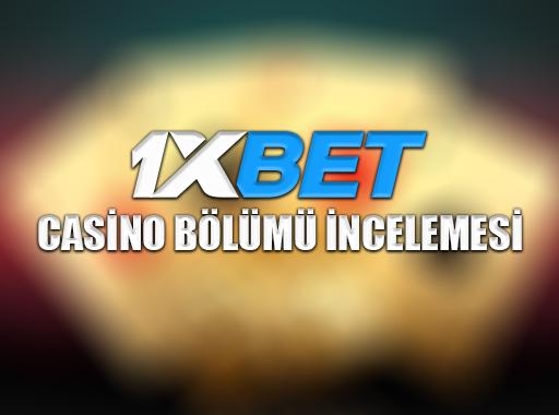 1xbet Casino Bölümü incelemesi