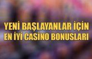Yeni Başlayanlar için En iyi Casino Bonusları